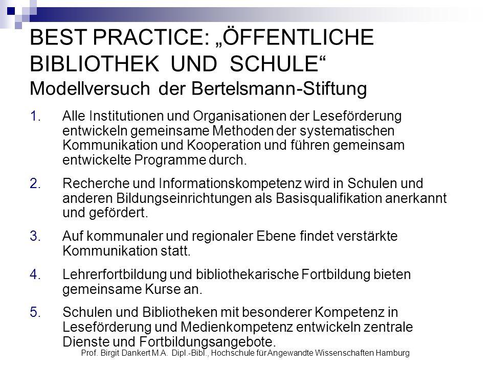 Prof. Birgit Dankert M.A. Dipl.-Bibl., Hochschule für Angewandte Wissenschaften Hamburg BEST PRACTICE: ÖFFENTLICHE BIBLIOTHEK UND SCHULE Modellversuch