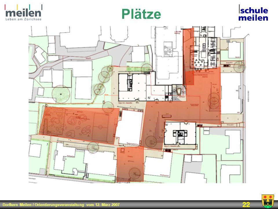 Dorfkern Meilen / Orientierungsveranstaltung vom 12. März 2007 22 Plätze