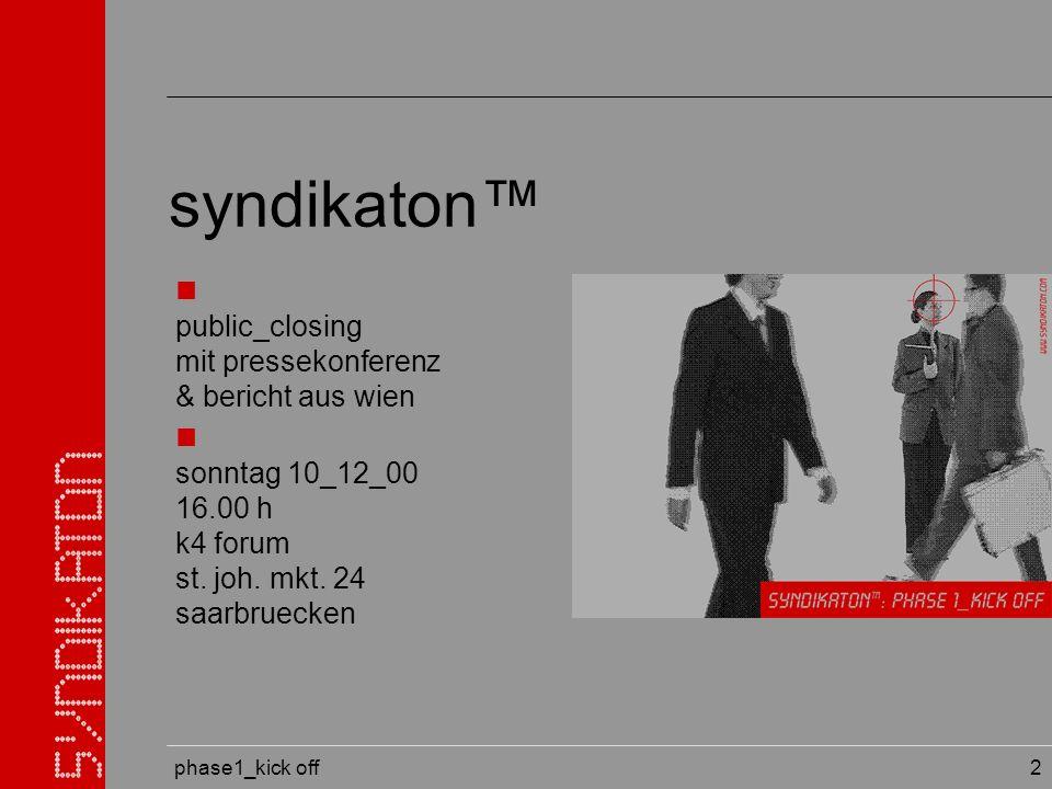 phase1_kick off 33 globale präsenz unter: www.syndikaton.net