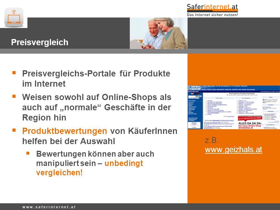 Preisvergleich w w w. s a f e r i n t e r n e t. a t Preisvergleich Preisvergleichs-Portale für Produkte im Internet Weisen sowohl auf Online-Shops al