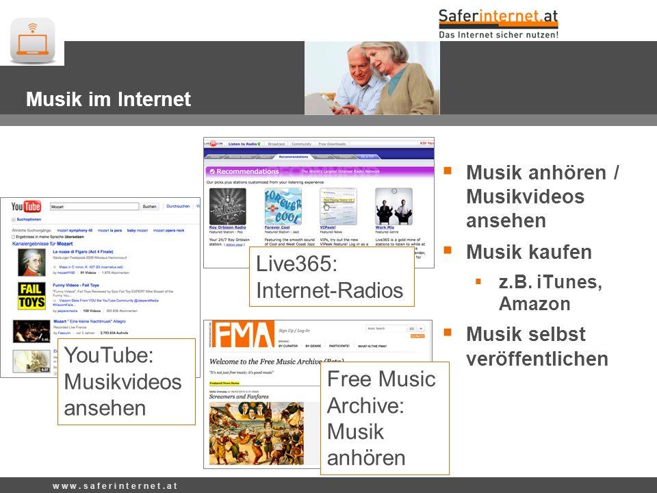 YouTube: Musikvideos ansehen Free Music Archive: Musik anhören Live365: Internet-Radios w w w. s a f e r i n t e r n e t. a t Musik im Internet Musik