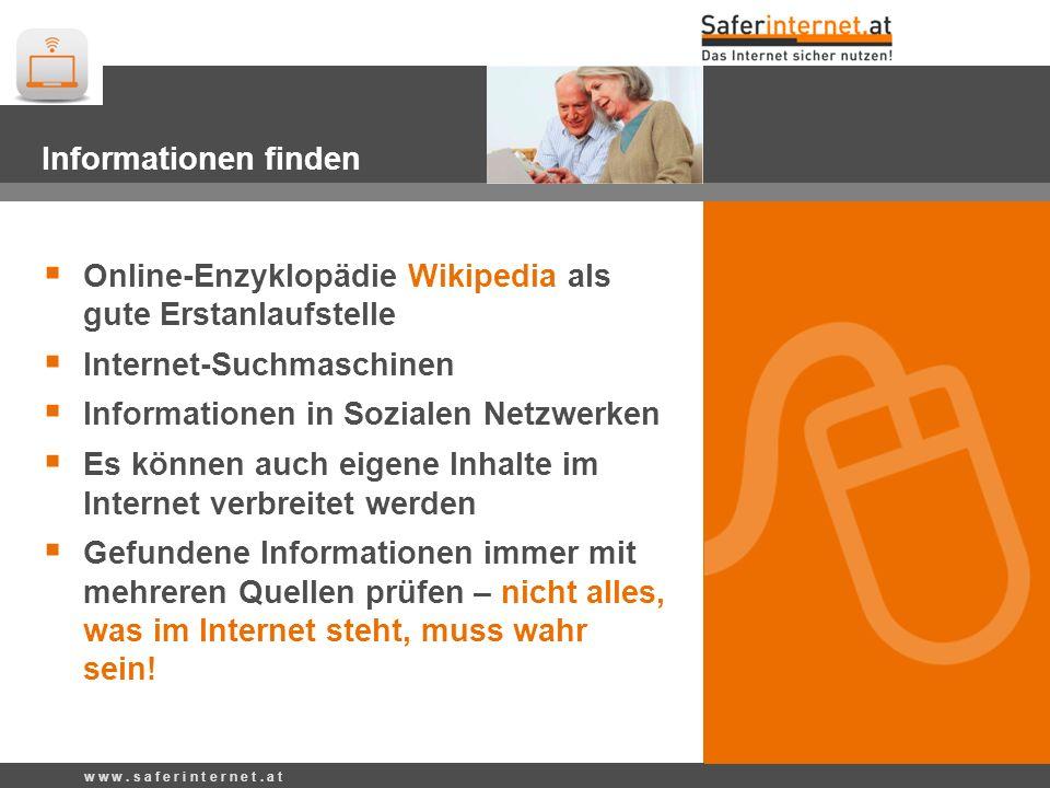 Informationen finden Online-Enzyklopädie Wikipedia als gute Erstanlaufstelle Internet-Suchmaschinen Informationen in Sozialen Netzwerken Es können auc