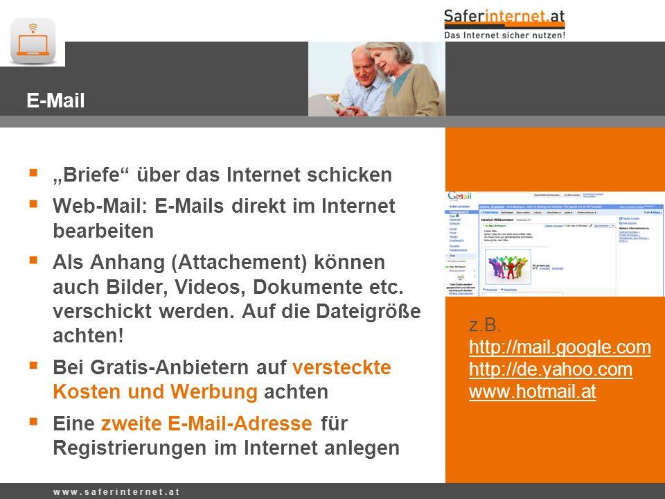 E-Mail Briefe über das Internet schicken Web-Mail: E-Mails direkt im Internet bearbeiten Als Anhang (Attachement) können auch Bilder, Videos, Dokument