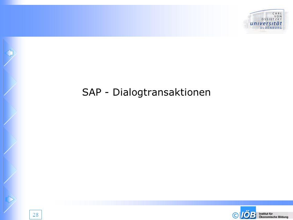 © 28 SAP - Dialogtransaktionen