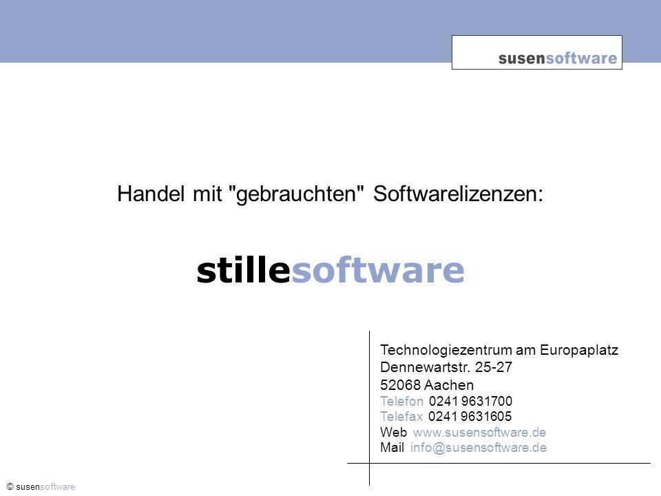 Handel mit gebrauchten Softwarelizenzen: stillesoftware © susensoftware Technologiezentrum am Europaplatz Dennewartstr.