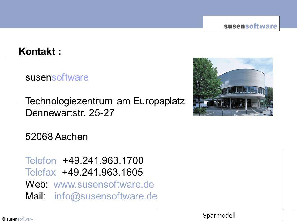 Kontakt : © susensoftware Sparmodell susensoftware Technologiezentrum am Europaplatz Dennewartstr.