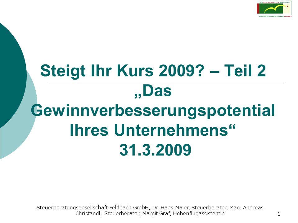 Steuerberatungsgesellschaft Feldbach GmbH, Dr. Hans Maier, Steuerberater, Mag. Andreas Christandl, Steuerberater, Margit Graf, Höhenflugassistentin 1