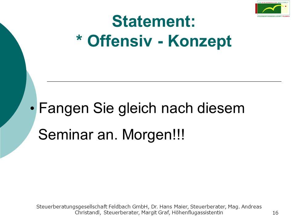 Steuerberatungsgesellschaft Feldbach GmbH, Dr. Hans Maier, Steuerberater, Mag. Andreas Christandl, Steuerberater, Margit Graf, Höhenflugassistentin 16