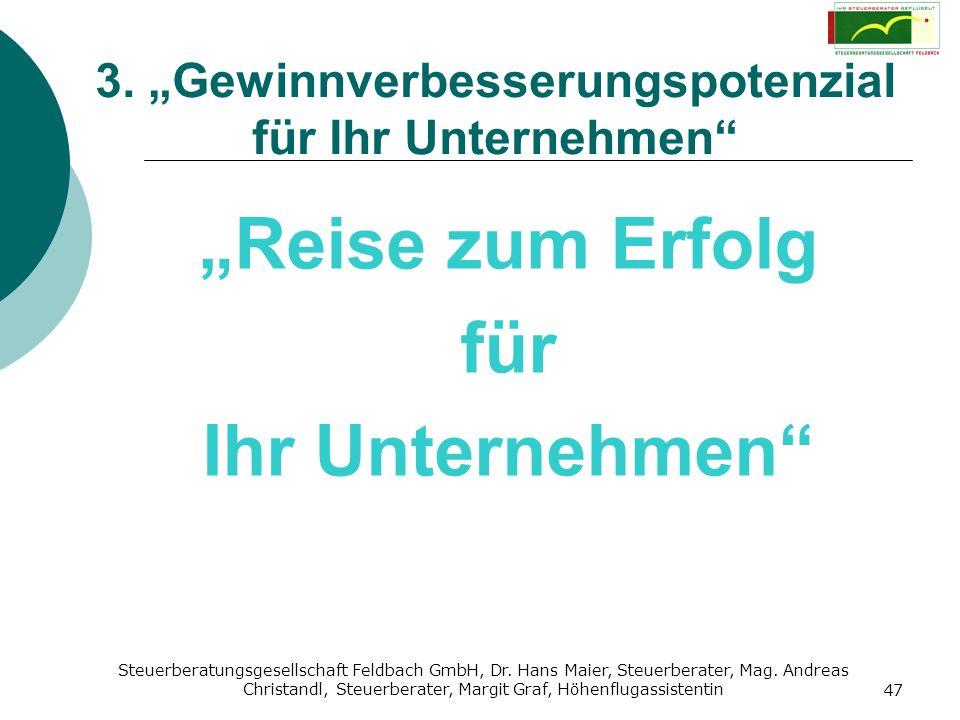 Steuerberatungsgesellschaft Feldbach GmbH, Dr. Hans Maier, Steuerberater, Mag. Andreas Christandl, Steuerberater, Margit Graf, Höhenflugassistentin 47