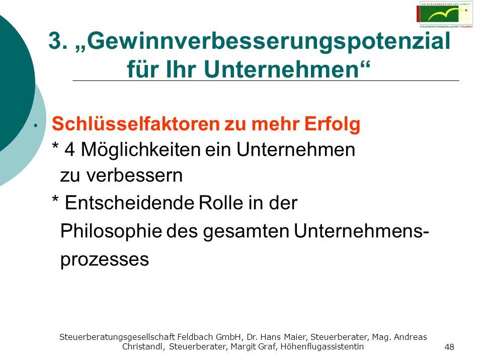 Steuerberatungsgesellschaft Feldbach GmbH, Dr. Hans Maier, Steuerberater, Mag. Andreas Christandl, Steuerberater, Margit Graf, Höhenflugassistentin 48
