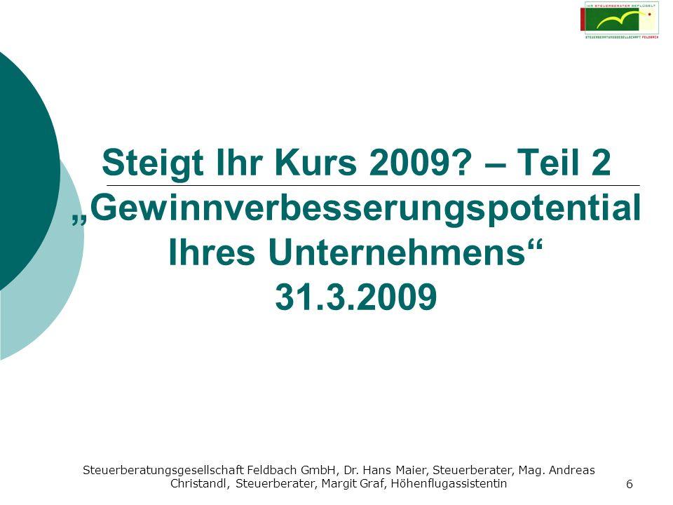 Steuerberatungsgesellschaft Feldbach GmbH, Dr. Hans Maier, Steuerberater, Mag. Andreas Christandl, Steuerberater, Margit Graf, Höhenflugassistentin 6