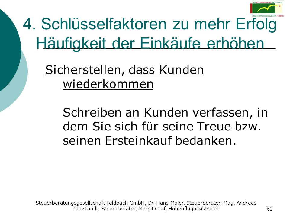 Steuerberatungsgesellschaft Feldbach GmbH, Dr. Hans Maier, Steuerberater, Mag. Andreas Christandl, Steuerberater, Margit Graf, Höhenflugassistentin 63