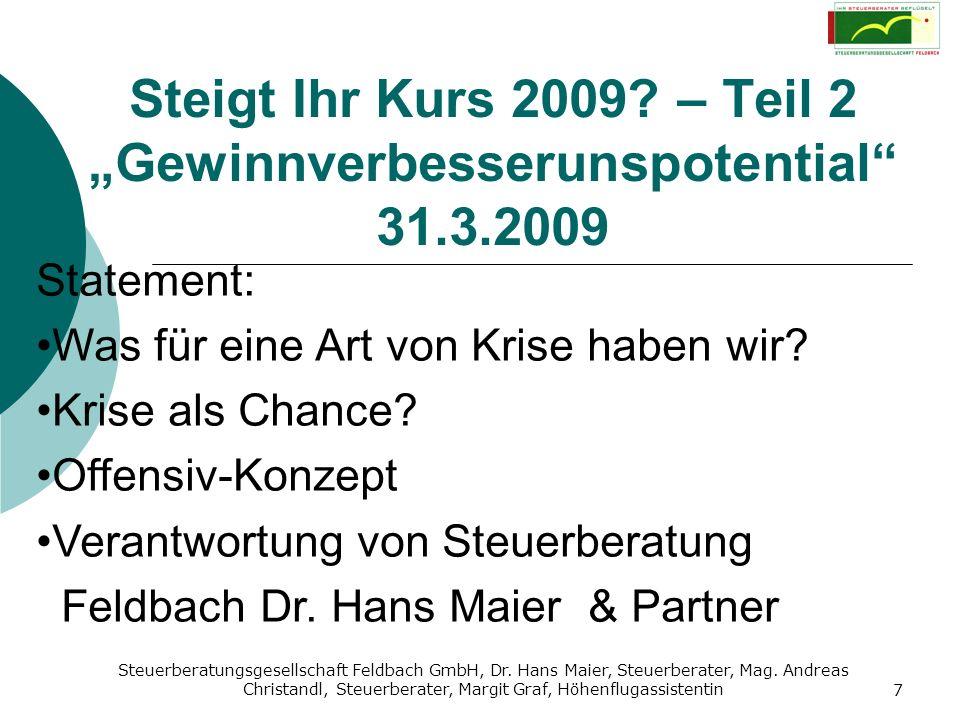 Steuerberatungsgesellschaft Feldbach GmbH, Dr. Hans Maier, Steuerberater, Mag. Andreas Christandl, Steuerberater, Margit Graf, Höhenflugassistentin 7