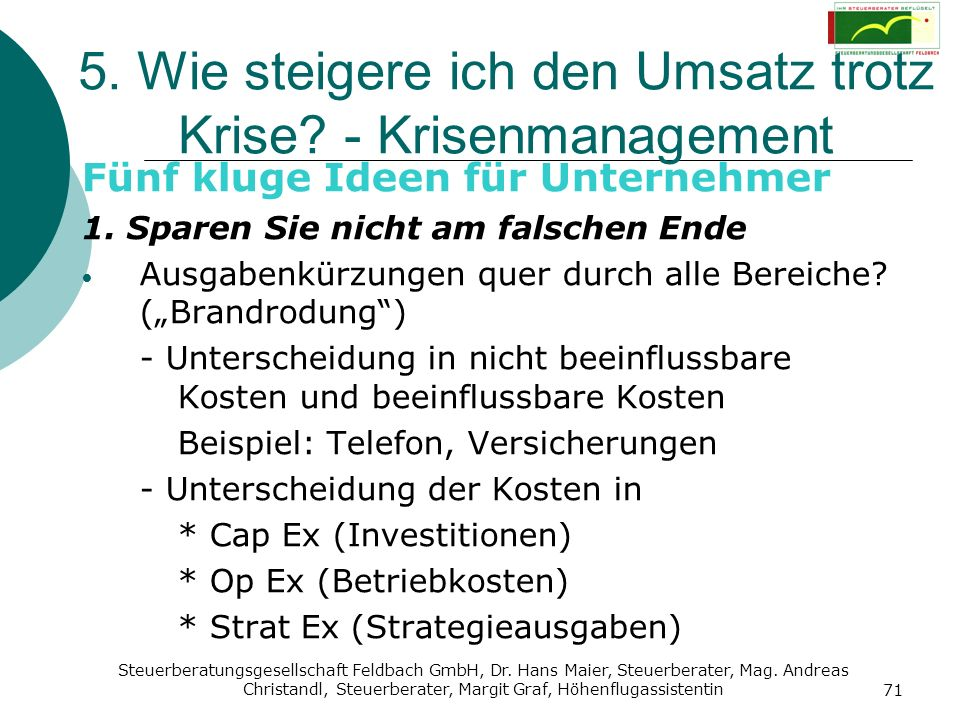 Steuerberatungsgesellschaft Feldbach GmbH, Dr. Hans Maier, Steuerberater, Mag. Andreas Christandl, Steuerberater, Margit Graf, Höhenflugassistentin 71