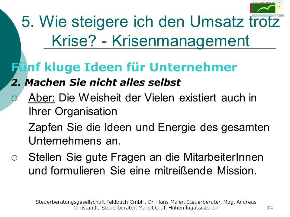 Steuerberatungsgesellschaft Feldbach GmbH, Dr. Hans Maier, Steuerberater, Mag. Andreas Christandl, Steuerberater, Margit Graf, Höhenflugassistentin 74