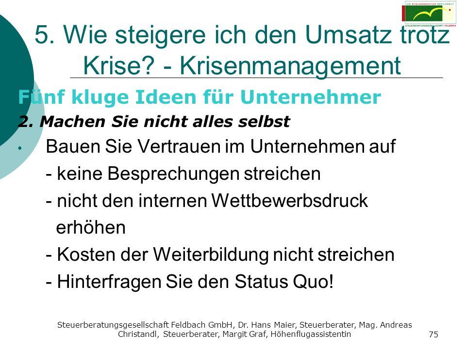Steuerberatungsgesellschaft Feldbach GmbH, Dr. Hans Maier, Steuerberater, Mag. Andreas Christandl, Steuerberater, Margit Graf, Höhenflugassistentin 75