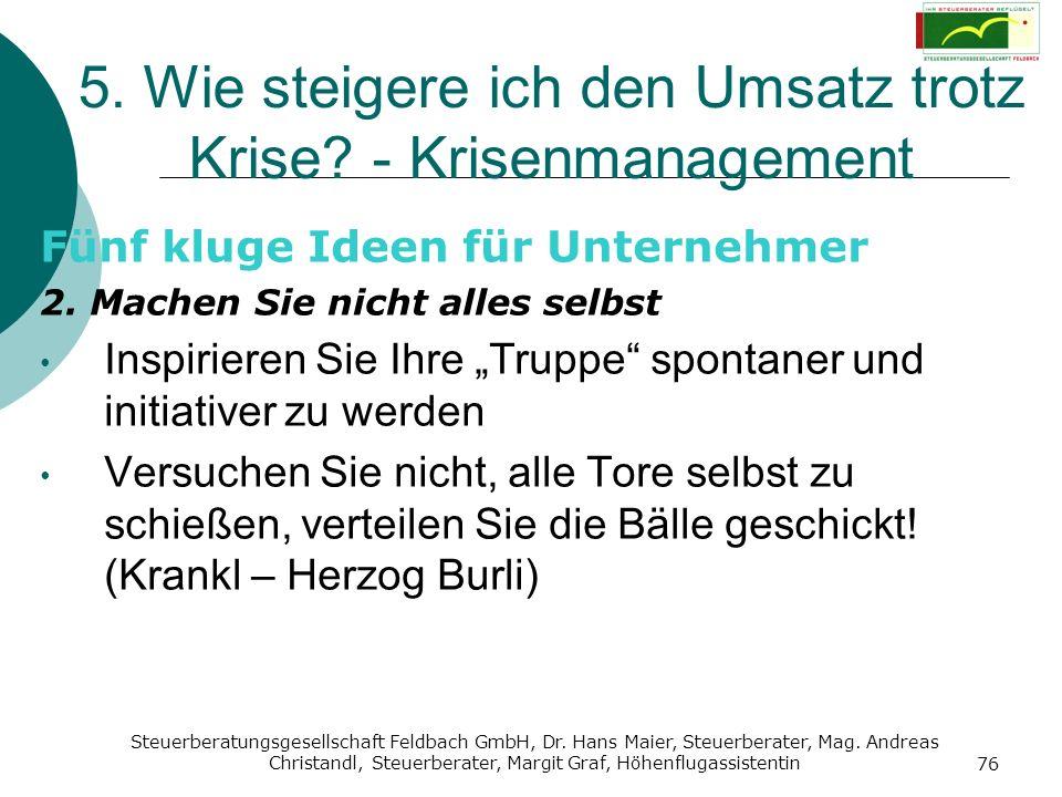 Steuerberatungsgesellschaft Feldbach GmbH, Dr. Hans Maier, Steuerberater, Mag. Andreas Christandl, Steuerberater, Margit Graf, Höhenflugassistentin 76