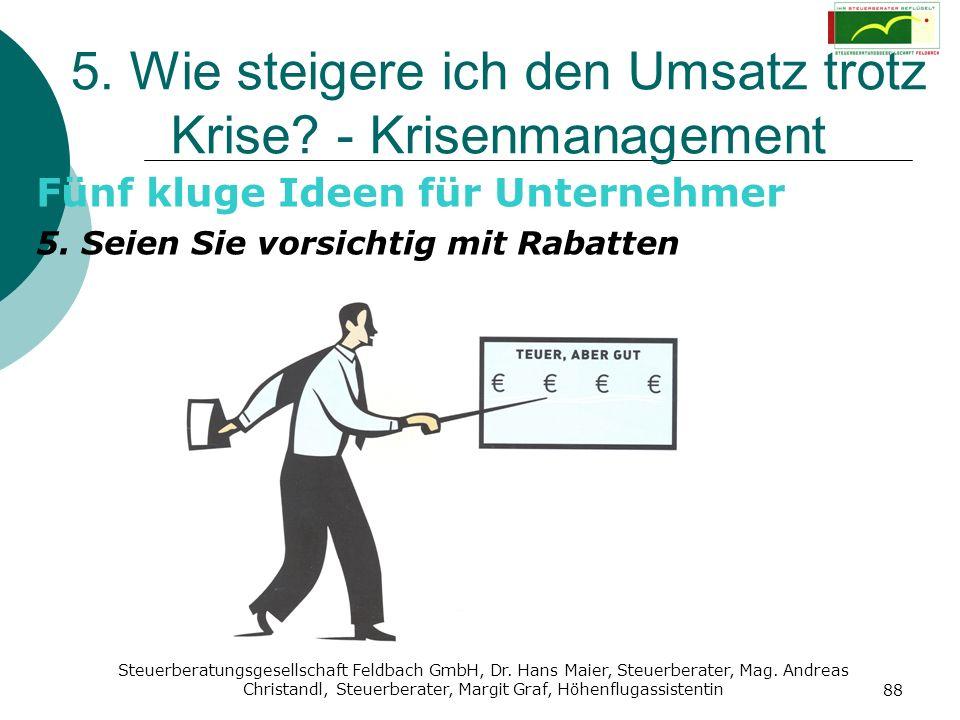 Steuerberatungsgesellschaft Feldbach GmbH, Dr. Hans Maier, Steuerberater, Mag. Andreas Christandl, Steuerberater, Margit Graf, Höhenflugassistentin 88