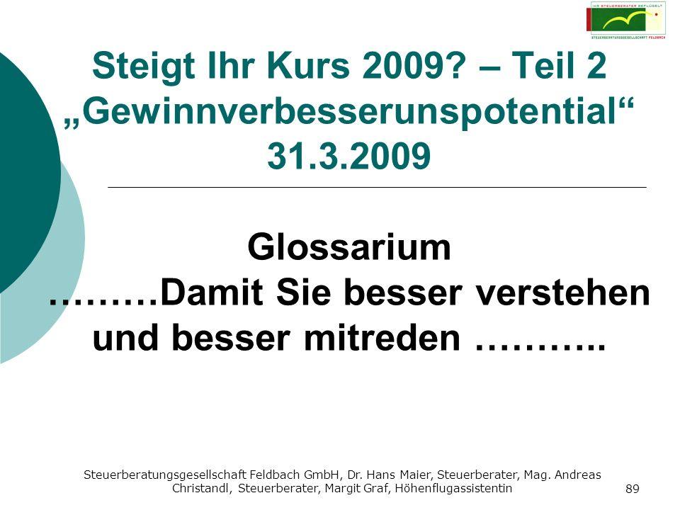 Steuerberatungsgesellschaft Feldbach GmbH, Dr. Hans Maier, Steuerberater, Mag. Andreas Christandl, Steuerberater, Margit Graf, Höhenflugassistentin 89