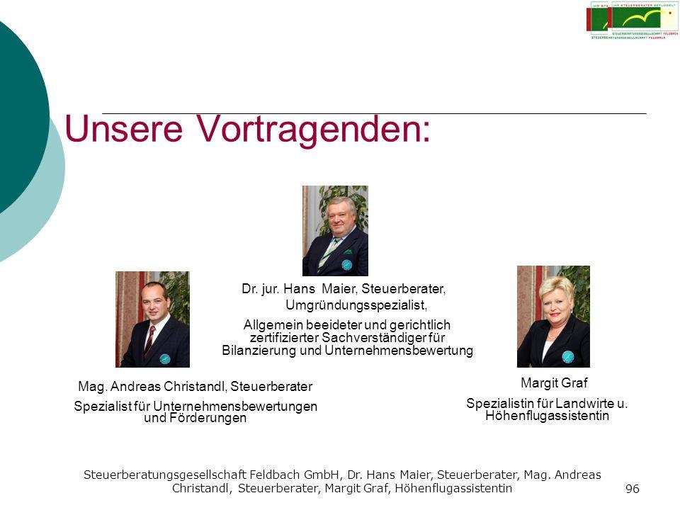 Steuerberatungsgesellschaft Feldbach GmbH, Dr. Hans Maier, Steuerberater, Mag. Andreas Christandl, Steuerberater, Margit Graf, Höhenflugassistentin 96