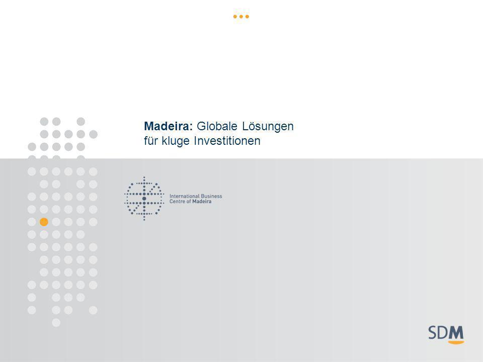 Madeira: Globale Lösungen für kluge Investitionen