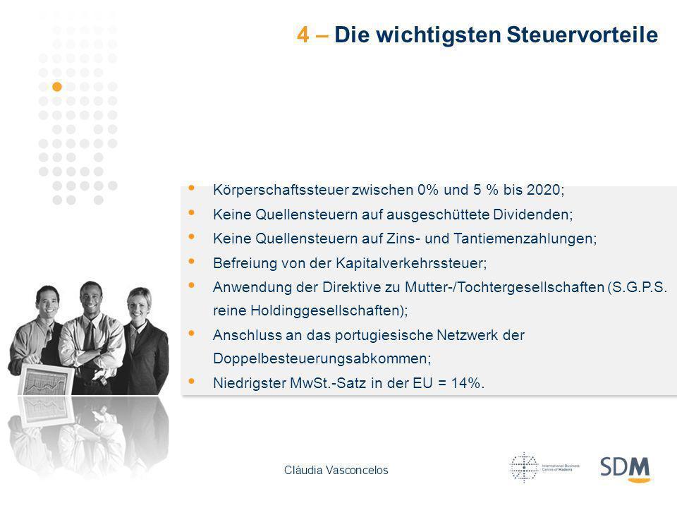 Körperschaftssteuer zwischen 0% und 5 % bis 2020; Keine Quellensteuern auf ausgeschüttete Dividenden; Keine Quellensteuern auf Zins- und Tantiemenzahl