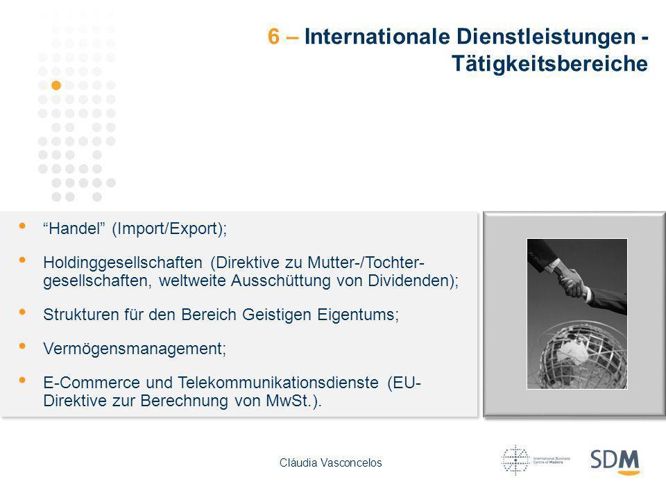 Handel (Import/Export); Holdinggesellschaften (Direktive zu Mutter-/Tochter- gesellschaften, weltweite Ausschüttung von Dividenden); Strukturen für de