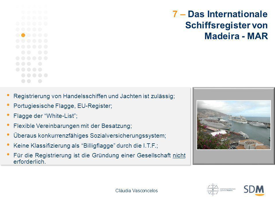 7 – Das Internationale Schiffsregister von Madeira - MAR Registrierung von Handelsschiffen und Jachten ist zulässig; Portugiesische Flagge, EU-Registe