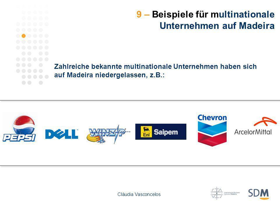 9 – Beispiele für multinationale Unternehmen auf Madeira Zahlreiche bekannte multinationale Unternehmen haben sich auf Madeira niedergelassen, z.B.: C
