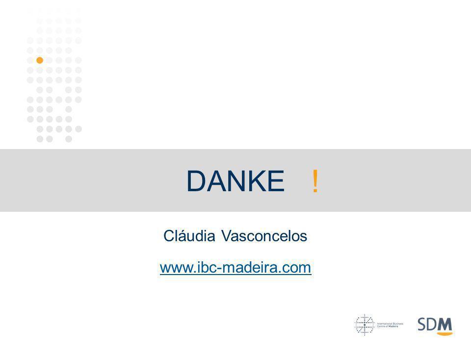 www.ibc-madeira.com DANKE ! Cláudia Vasconcelos