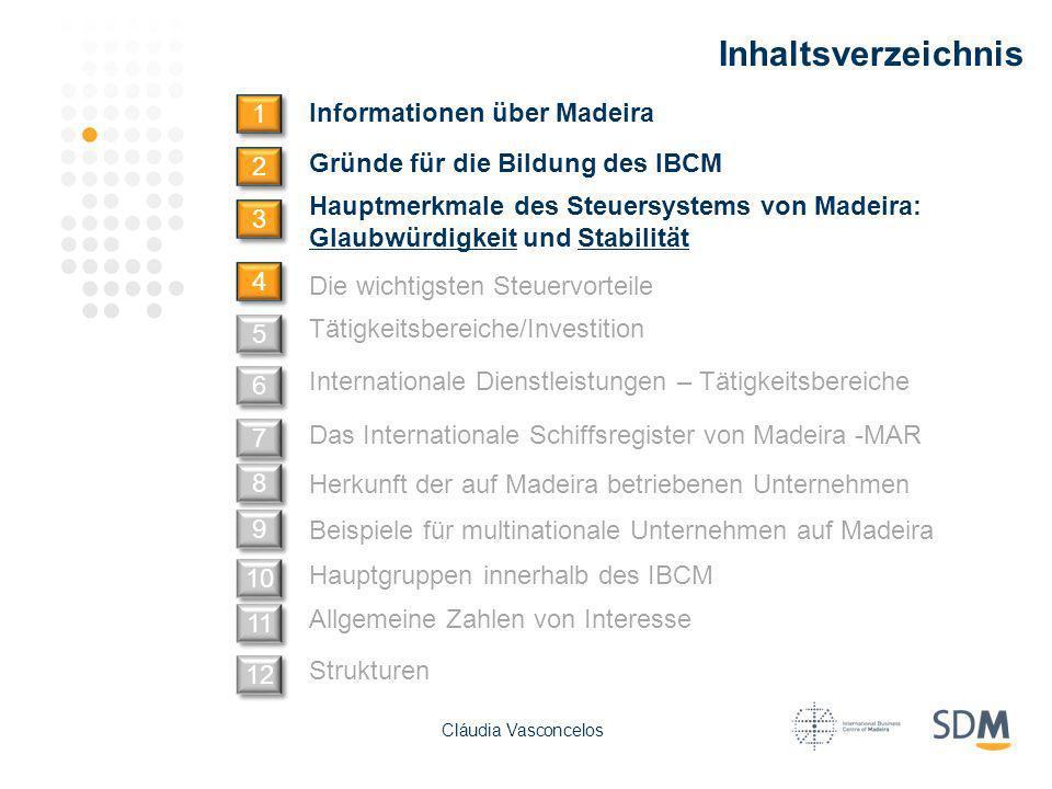 Inhaltsverzeichnis Informationen über Madeira 1 1 Gründe für die Bildung des IBCM Hauptmerkmale des Steuersystems von Madeira: Glaubwürdigkeit und Sta