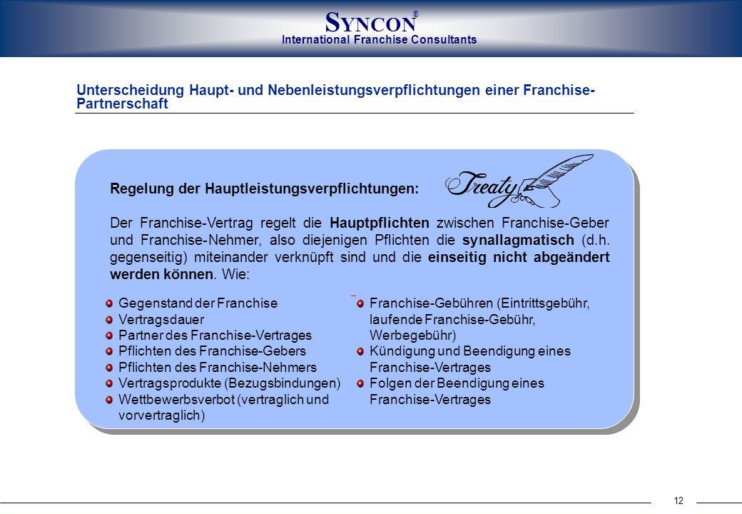 International Franchise Consultants S YNCON ® 12 Unterscheidung Haupt- und Nebenleistungsverpflichtungen einer Franchise- Partnerschaft Regelung der H