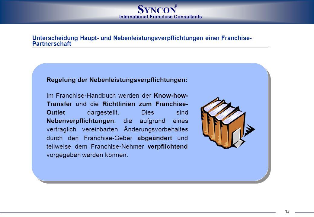 International Franchise Consultants S YNCON ® 13 Unterscheidung Haupt- und Nebenleistungsverpflichtungen einer Franchise- Partnerschaft Regelung der N
