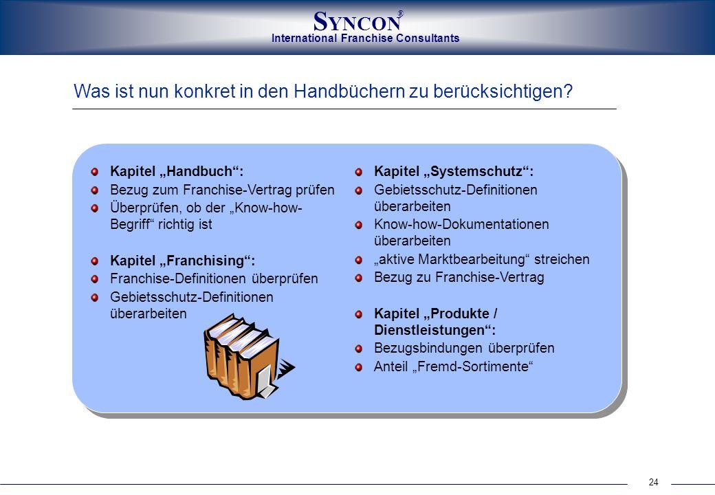 International Franchise Consultants S YNCON ® 24 Was ist nun konkret in den Handbüchern zu berücksichtigen? Kapitel Handbuch: Bezug zum Franchise-Vert