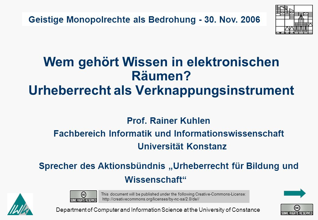 Department of Computer and Information Science at the University of Constance Wem gehört Wissen in elektronischen Räumen.