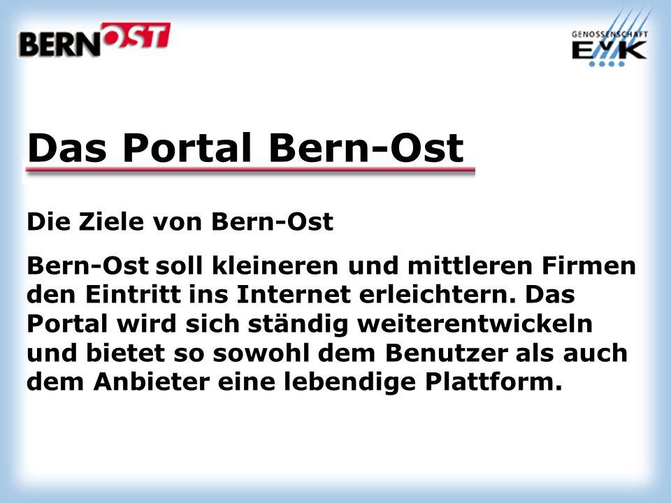 Die Ziele von Bern-Ost Bern-Ost soll kleineren und mittleren Firmen den Eintritt ins Internet erleichtern.