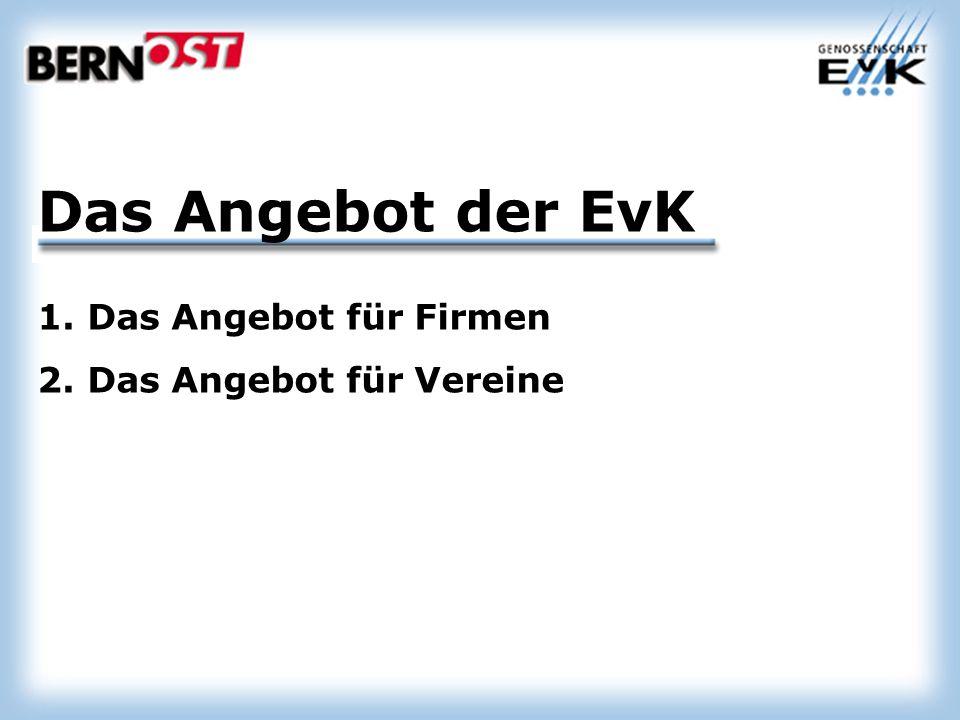 Das Angebot der EvK 1.Das Angebot für Firmen 2.Das Angebot für Vereine