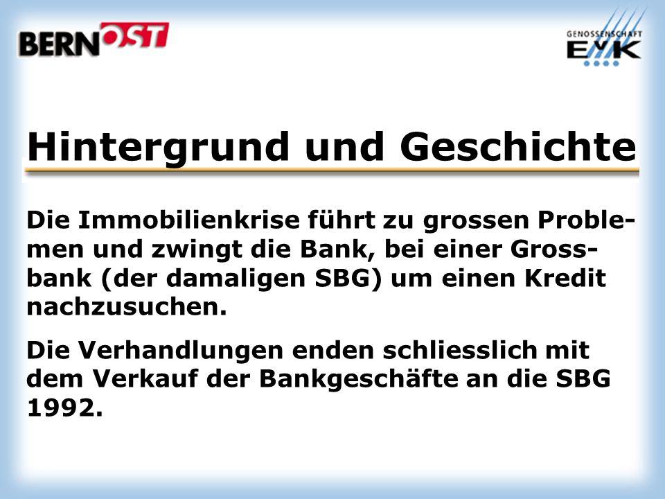 Hintergrund und Geschichte Die Immobilienkrise führt zu grossen Proble- men und zwingt die Bank, bei einer Gross- bank (der damaligen SBG) um einen Kredit nachzusuchen.