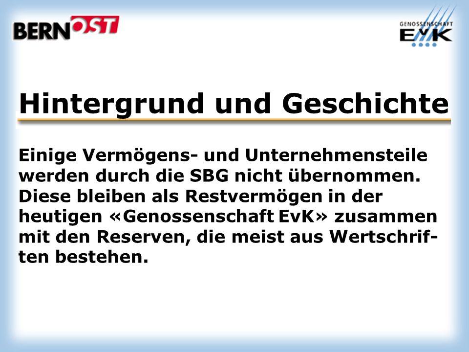 Hintergrund und Geschichte Einige Vermögens- und Unternehmensteile werden durch die SBG nicht übernommen.