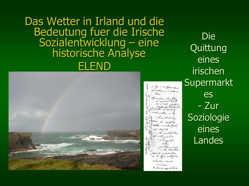 Die Quittung eines irischen Supermarkt es - Zur Soziologie eines Landes Das Wetter in Irland und die Bedeutung fuer die Irische Sozialentwicklung – ei