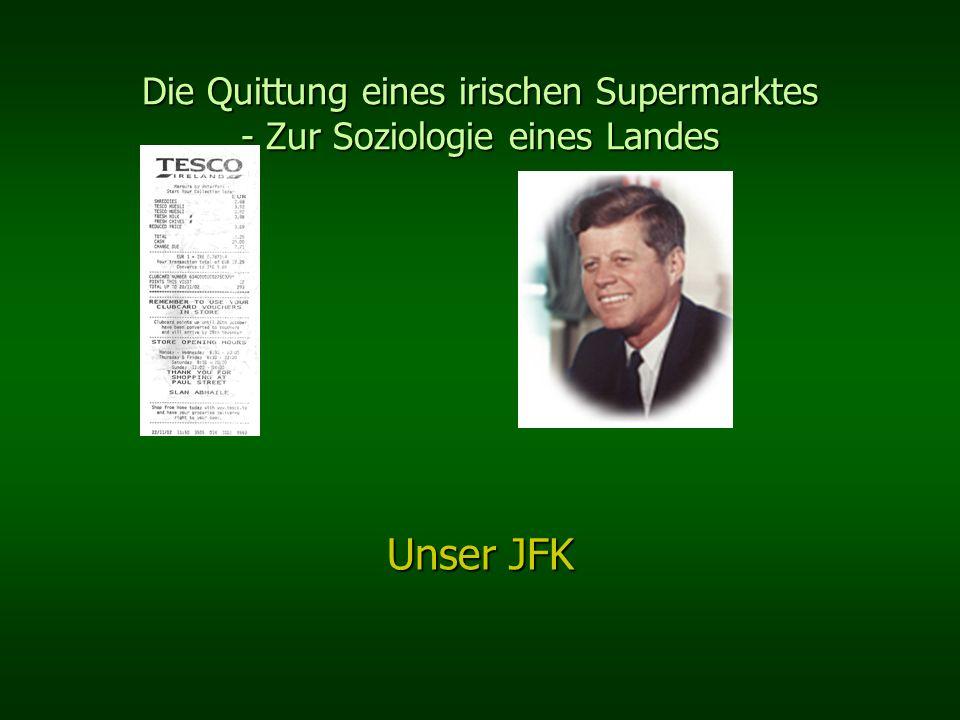 Die Quittung eines irischen Supermarktes - Zur Soziologie eines Landes Unser JFK
