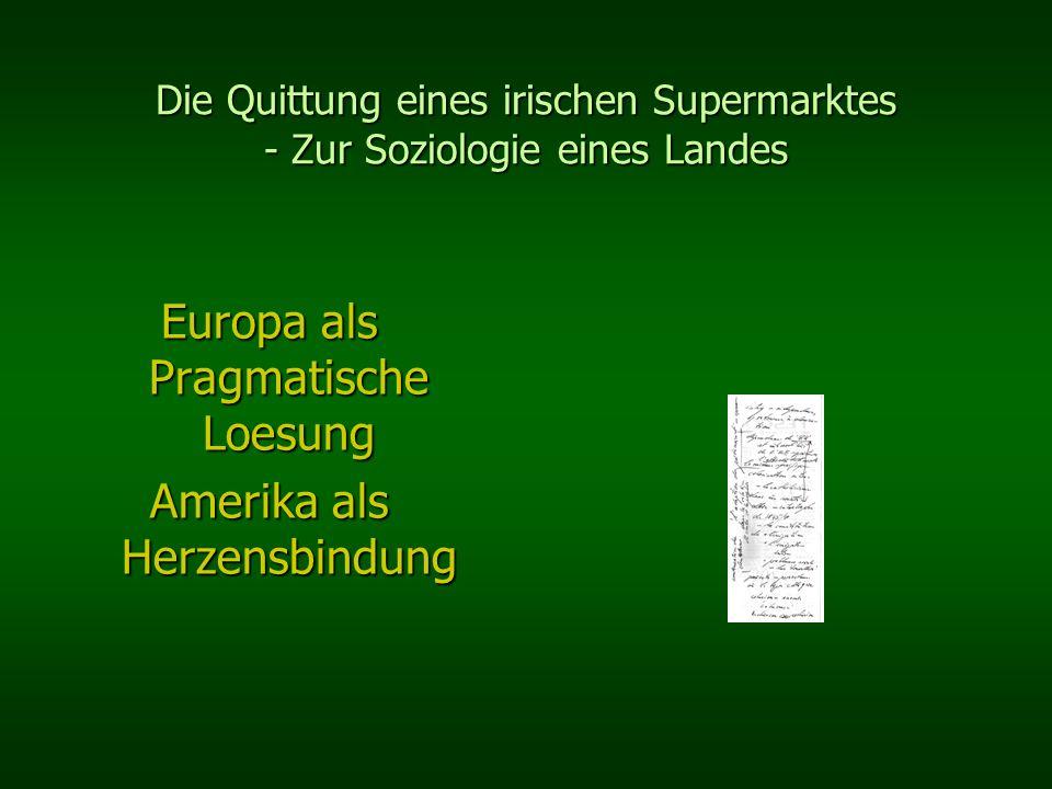 Die Quittung eines irischen Supermarktes - Zur Soziologie eines Landes Europa als Pragmatische Loesung Amerika als Herzensbindung