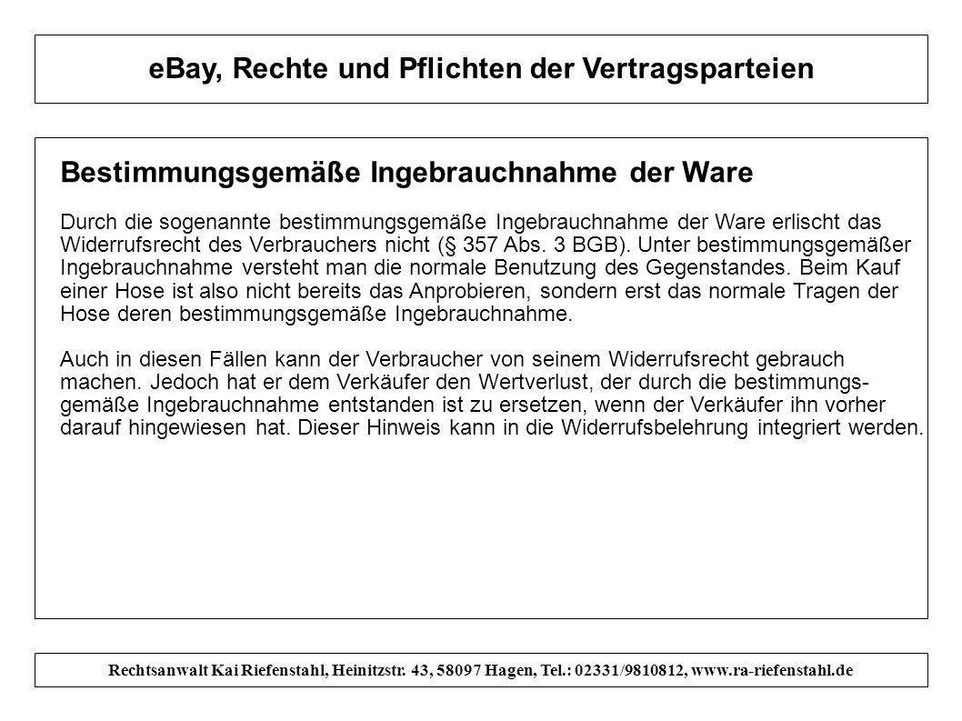 Rechtsanwalt Kai Riefenstahl, Heinitzstr. 43, 58097 Hagen, Tel.: 02331/9810812, www.ra-riefenstahl.de eBay, Rechte und Pflichten der Vertragsparteien