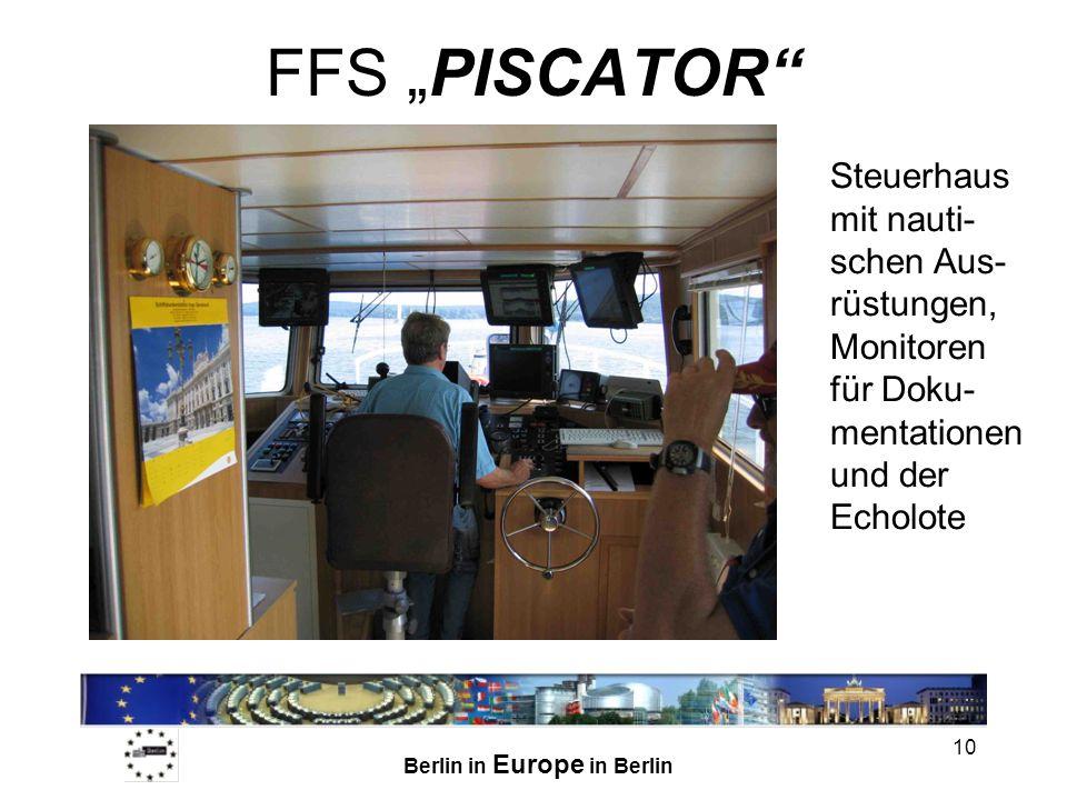 Berlin in Europe in Berlin 10 FFS PISCATOR Steuerhaus mit nauti- schen Aus- rüstungen, Monitoren für Doku- mentationen und der Echolote