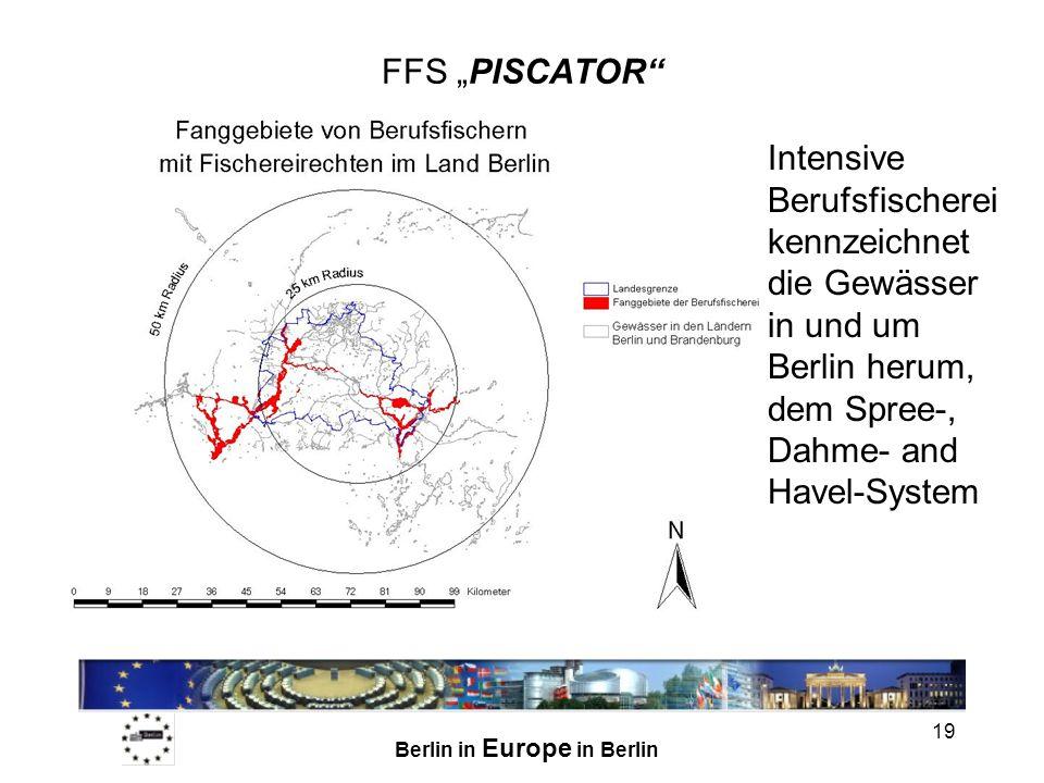 Berlin in Europe in Berlin 19 FFS PISCATOR Intensive Berufsfischerei kennzeichnet die Gewässer in und um Berlin herum, dem Spree-, Dahme- and Havel-System
