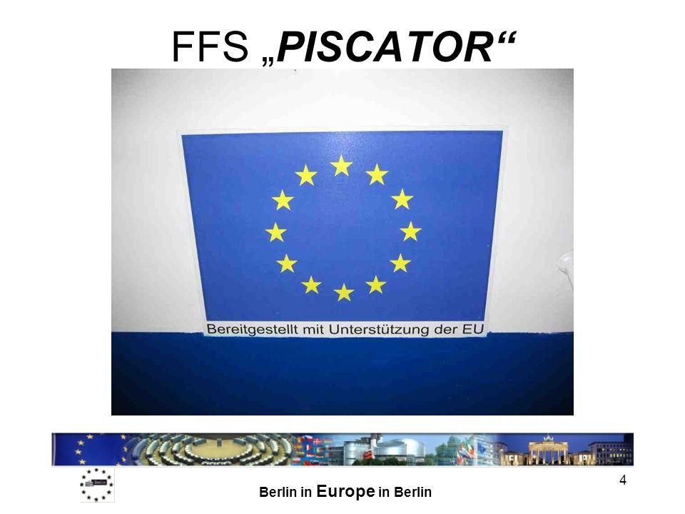 Berlin in Europe in Berlin 4 FFS PISCATOR