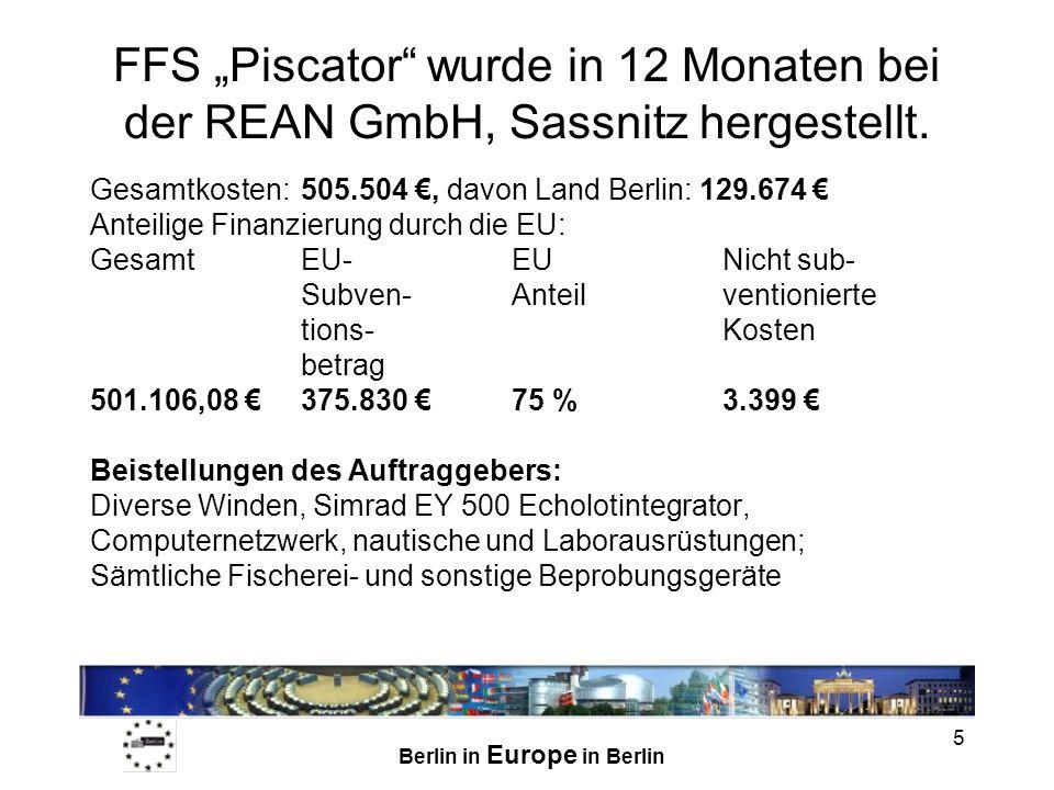 Berlin in Europe in Berlin 5 FFS Piscator wurde in 12 Monaten bei der REAN GmbH, Sassnitz hergestellt. Gesamtkosten:505.504, davon Land Berlin: 129.67