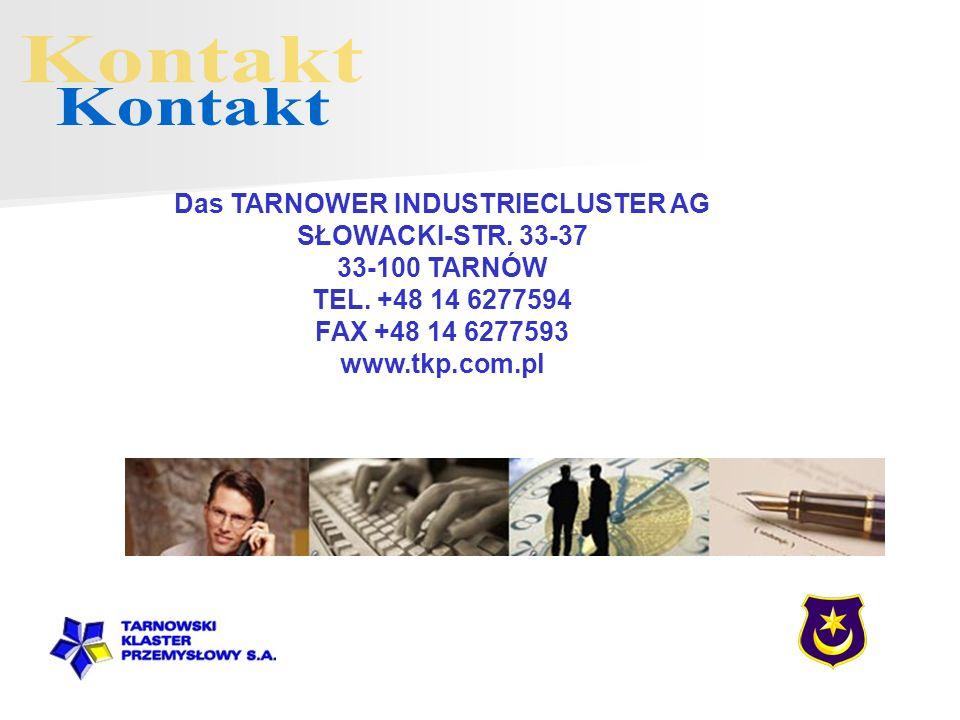 Das TARNOWER INDUSTRIECLUSTER AG SŁOWACKI-STR. 33-37 33-100 TARNÓW TEL.