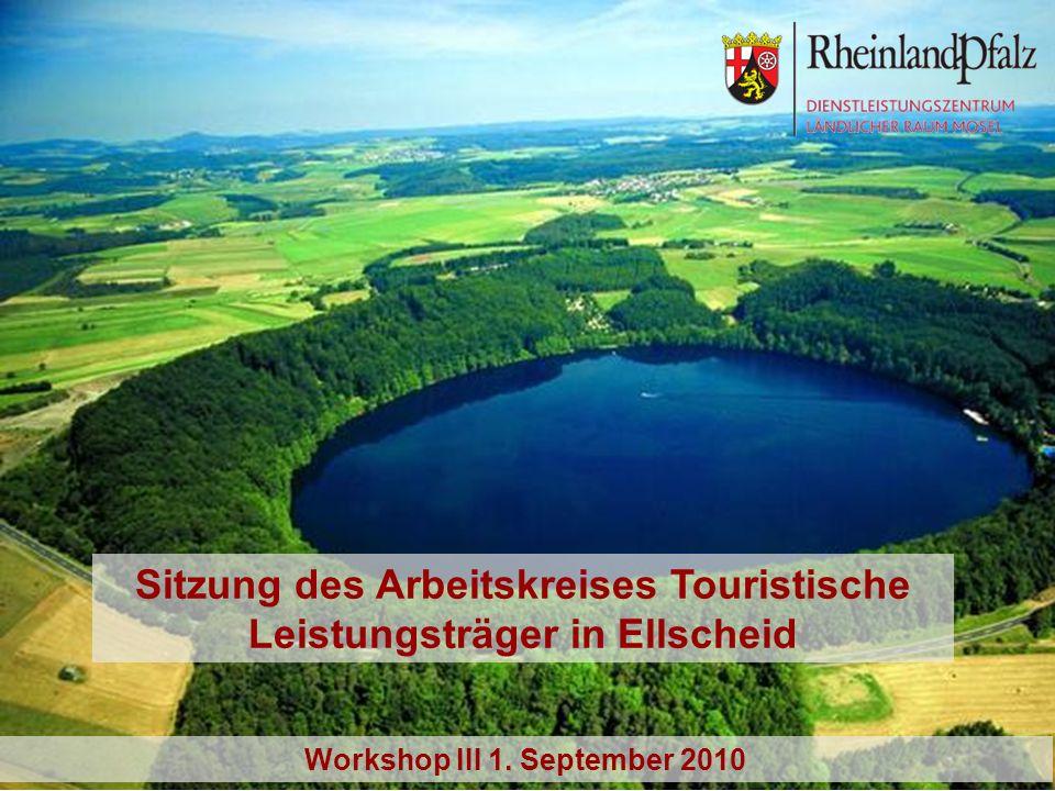 Verbandsgemeinde Daun Sitzung des Arbeitskreises Touristische Leistungsträger in Ellscheid Workshop III 1.