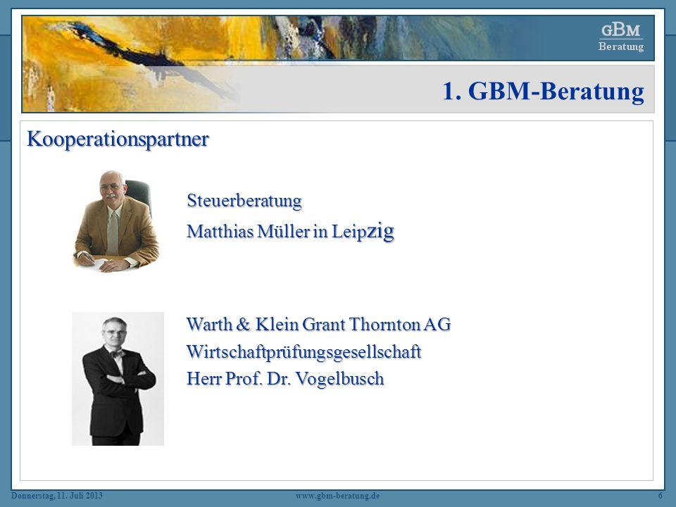 Donnerstag, 11. Juli 2013www.gbm-beratung.de6 1. GBM-Beratung Kooperationspartner Steuerberatung Steuerberatung Matthias Müller in Leip zig Matthias M